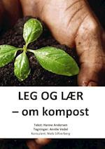 Leg og lær - om kompost (Leg og lær)