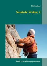Samlede verker- Intill 1970 - klatring og naturvern