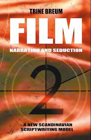 FILM - Narration and seduction af Trine Breum