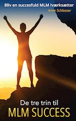 De tre trin til MLM Success