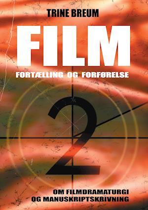 Film - Fortælling og forførelse af Trine Breum