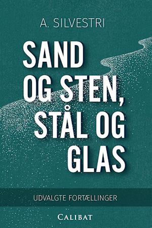 Sand og sten, stål og glas