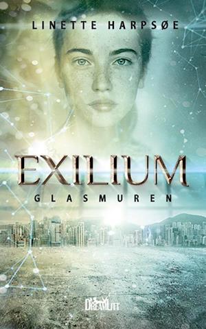 Billede af Exilium - Glasmuren-Linette Harpsøe-E-bog