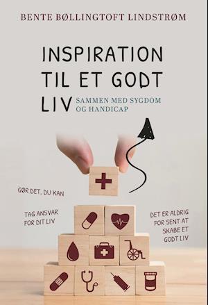 Inspiration til et godt liv - sammen med sygdom og handicap