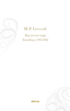 h. p. lovecraft Bag søvnens vægge. fortællinger 1905-1925-h. p. lovecraft-bog fra saxo.com