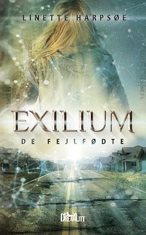 Billede af Exilium - De Fejlfødte-Linette Harpsøe-E-bog
