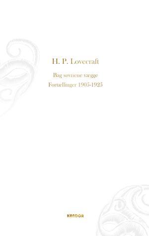 Bag søvnens vægge. fortællinger 1905-1925-h. p. lovecraft-e-bog fra h. p. lovecraft på saxo.com