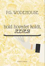 Hold hovedet koldt, Jeeves! af P.G. Wodehouse