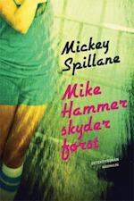 Mike Hammer skyder først (En Mike Hammer krimi, nr. 2)