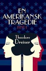 En amerikansk tragedie. Bog 1 af Theodore Dreiser
