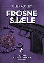 Frosne sjæle (Station Bellahøj serien, nr. 6)
