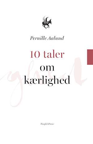 10 taler om kærlighed af Pernille Aalund