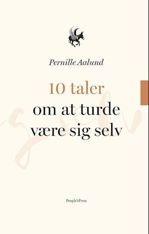 Bog indbundet 10 taler om at turde være sig selv af Pernille Aalund
