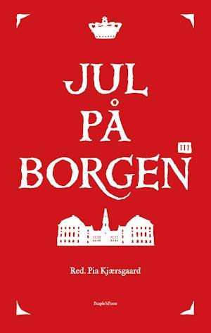 Jul på Borgen III af Pia Kjærsgaard