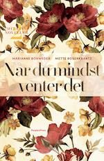 Når du mindst venter det af Marianne Rohweder, Mette Rosenkrantz Holst