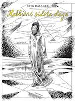 Rabbiens sidste dage af Stig Dalager