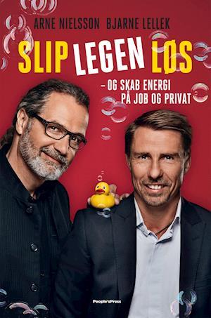Slip legen løs af Nils Finderup, Arne Nielsson, Bjarne Lellek