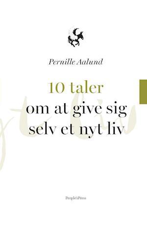 Bog, indbundet 10 taler om at give sig selv et nyt liv af Pernille Aalund