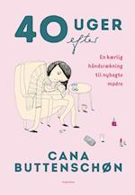 40 uger efter af Cana Buttenschøn