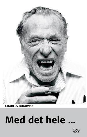 Bog, hæftet Med det hele - af Charles Bukowski