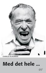 Med det hele - af Charles Bukowski