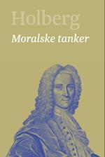 Moralske tanker (Holberg Ludvig Holbergs hovedværker 1 22)