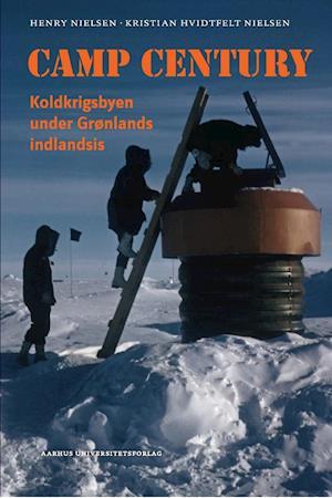 Bog, indbundet Camp Century af Kristian Hvidtfelt Nielsen, Henry Nielsen