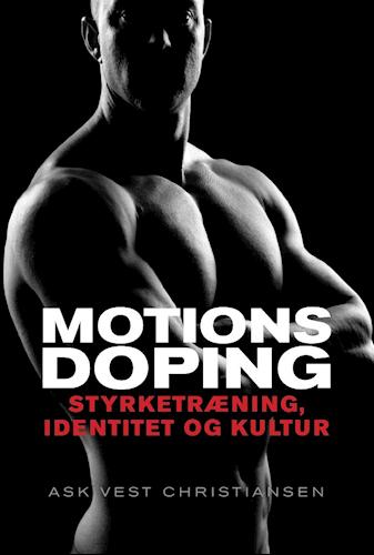 Motionsdoping - styrketræning, identitet og kultur