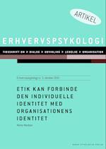 Etik kan forbinde den individuelle identitet med organisationens identitet (Erhvervspsykologi, nr. 3)