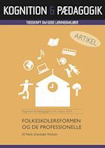 Folkeskolereformen og de professionelle (Kognition Pædagogik, nr. 91)
