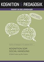 Kognition som social handling (Kognition Pædagogik, nr. 93)