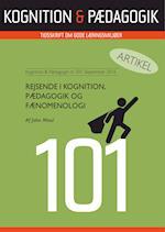 Rejsende i kognition, pædagogik og fænomenologi (Artikel fra Kognition Pædagogik, nr. 101)