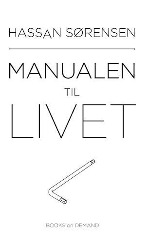 Manualen til livet af Hassan Sørensen