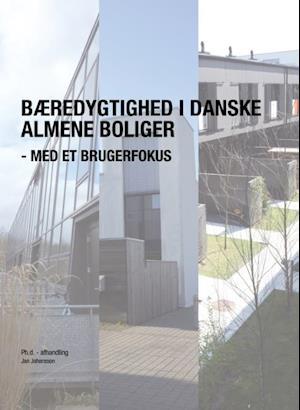 Bog, paperback Bæredygtighed i danske almene boliger - med et brugerfokus af Jan Johansson