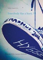 Everybody Has a Story, VI