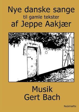 Bog, spiralryg Nye danske sange til gamle tekster af Jeppe Aakjær fra digtsamlingen Rugens sange af Gert Bach