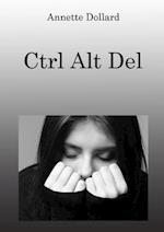 Ctrl - Alt - Del af Annette Dollard