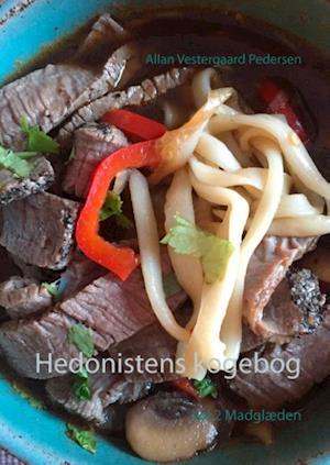 Bog, hæftet Hedonistens kogebog- Madglæden af Allan Vestergaard Pedersen