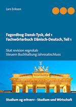 Fagordbog Dansk-Tysk, del 1 Fachwörterbuch Dänisch-Deutsch, Teil 1