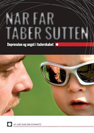 Når Far Taber Sutten af Lars Karlsen Schwartz