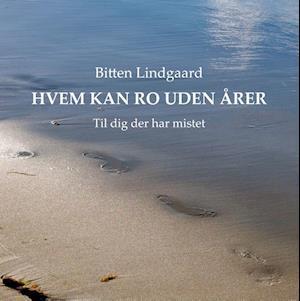 Bog, hardback Hvem kan ro uden årer af Bitten Lindgaard