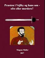 Præsten i Vejlby og hans søn - ofre eller mordere?