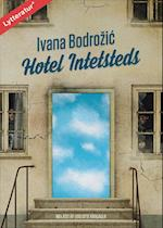 Hotel Intetsteds af Ivana Bodrožic