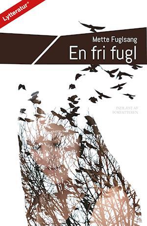 En fri fugl af Mette Fulgsang