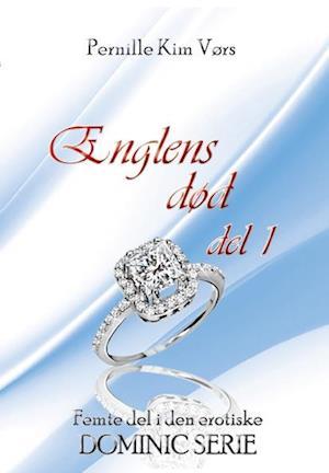 Dominic-trilogien 3: Englens død af Pernille Vørs