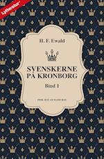 Svenskerne på Kronborg, Bind 1 (Svenskerne på Kronborg, nr. 1)
