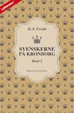 Svenskerne på Kronborg, Bind 2 (Svenskerne på Kronborg, nr. 2)