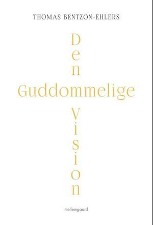 Bog, hæftet Den guddommelige vision af Thomas Bentzon-Ehlers