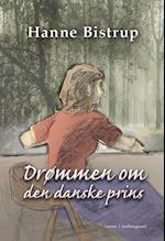 Drømmen om den danske prins af Hanne Bistrup