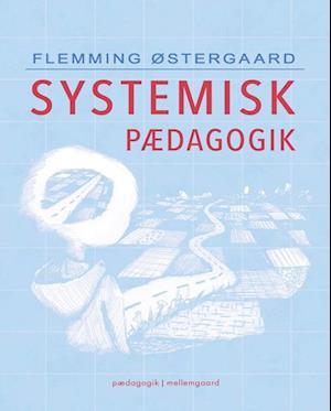 Bog, hæftet Systemisk pædagogik af Flemming Østergaard